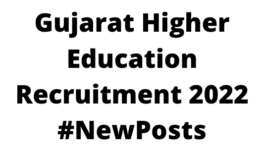 Gujarat Higher Education Recruitment 2022