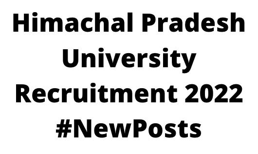 Himachal Pradesh UniversityRecruitment 2022