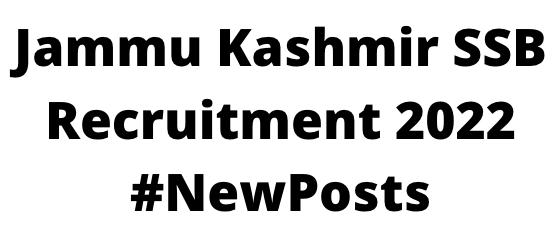 Jammu Kashmir SSBRecruitment 2022