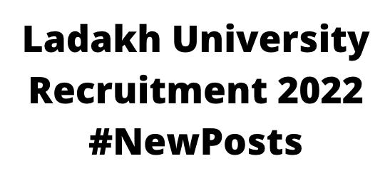 Ladakh UniversityRecruitment 2022