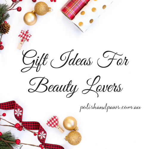 Cruelty free gift ideas for beauty product lovers - Polish and Paws Blog