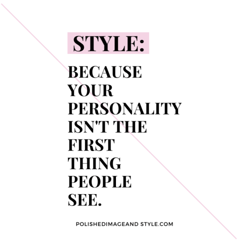 """Quote - """"Style: because your personality isn't the first thing people see."""""""