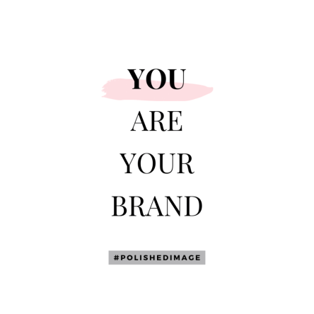 """You are your brand"""