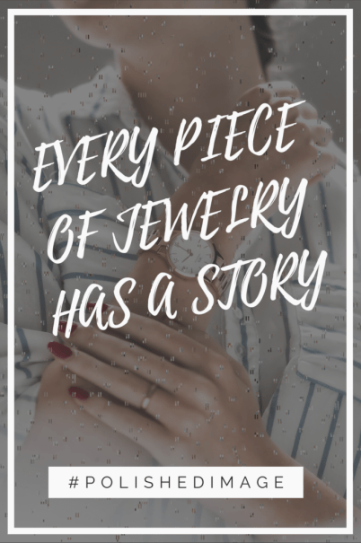 """Quote - """"Every piece of jewelry has a story"""""""
