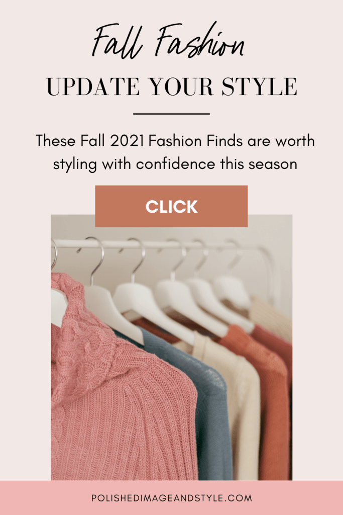 Fall Fashion Update Your Style - These Fall 2021 fashion finds are worth styling with confidence this season