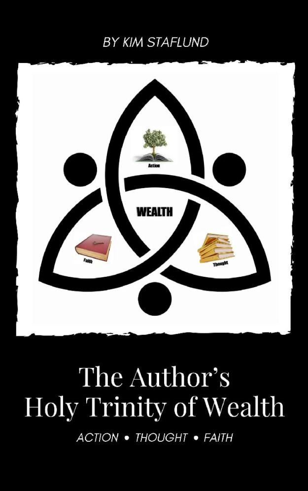 The Author's Holy Trinity of Wealth