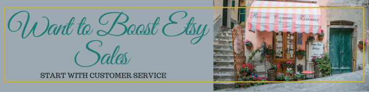 How to boost Etsy sales? Start with customer service|Etsy|customer service|boost sales|