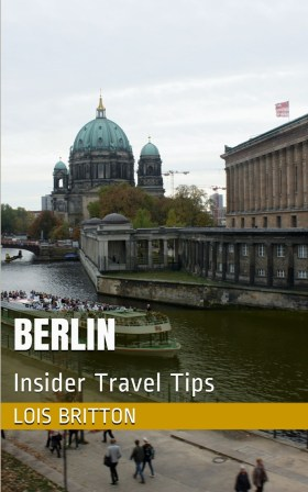 Berlin Insider Travel Tips Berlin Travel Guide