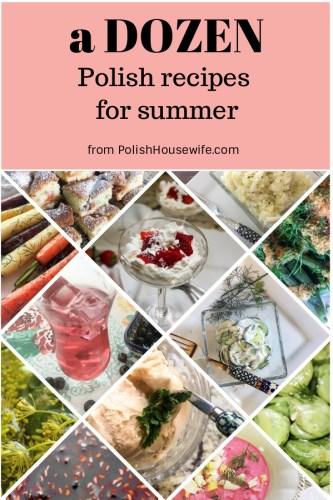 12 Polish Recipes for Summer #summer #Polishrecipes #polishfood #polishhousewife PolishHousewife.com