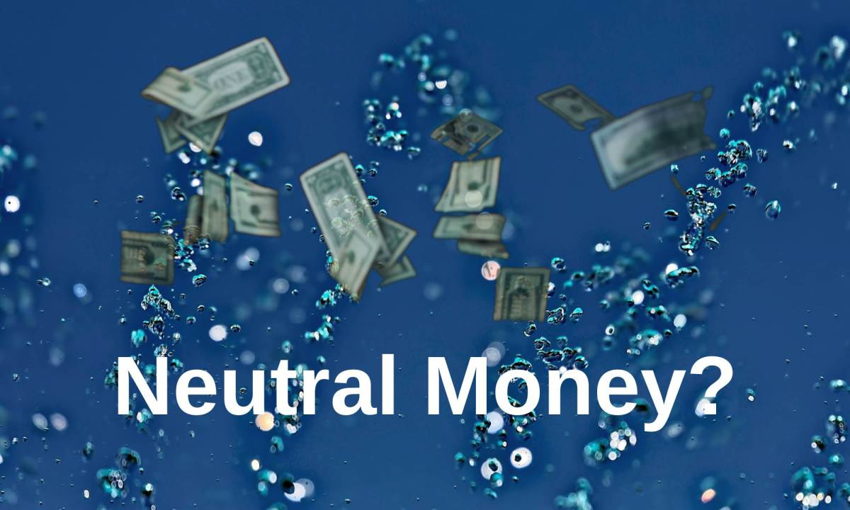 Economics of Neutral Money