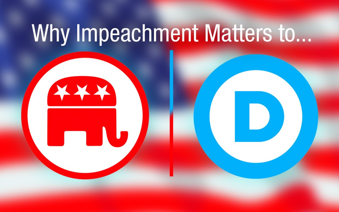 Episode 49: Why Impeachment Matters to the Left, Right, and Middle