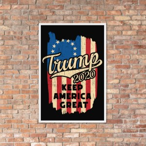 Wall Art and 2020 Campaign Posters for Replicans including Donald Trump for President, Make America Great, Keep America Great, MAGA, Drain the Swamp