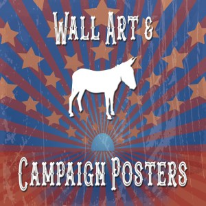 Wall Art - Campaign Posters (D)