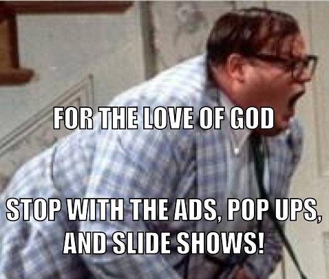 for-love-of-god-stop-ads-popups-slid-shows-farley-chris