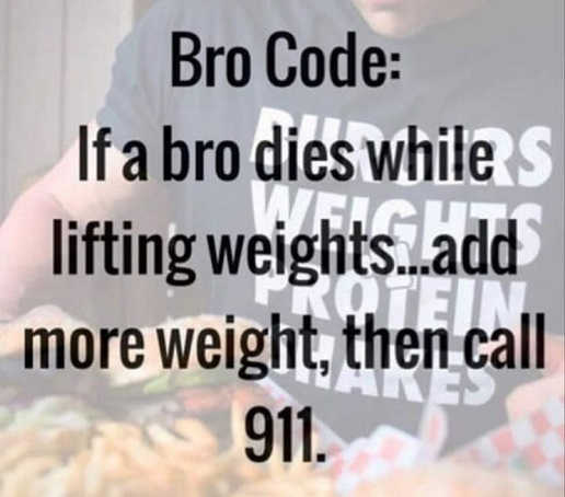 bro-code-if-died-while-lifting-weights-add-weight-dial-911