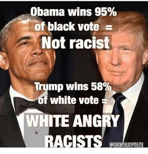 95-percent-black-vote-obama-not-racist-58-trump-white-vote-racist