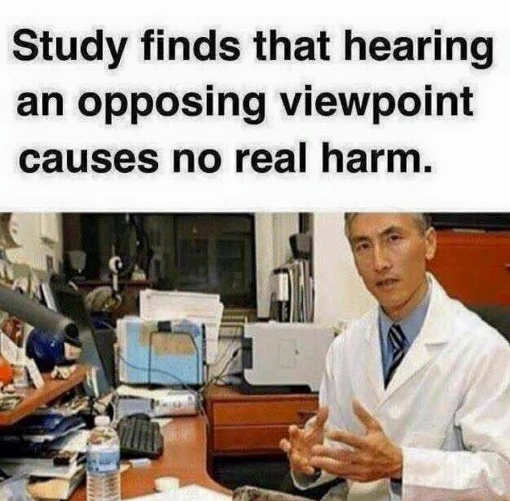 study-shows-opposing-viewpoints-causes-no-real-harm-meme