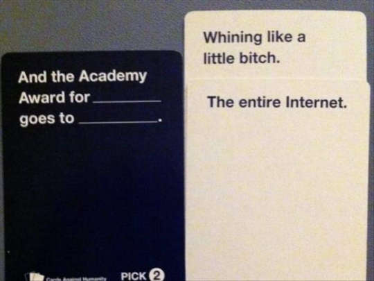 whining-like-a-little-bitch cards against humanity