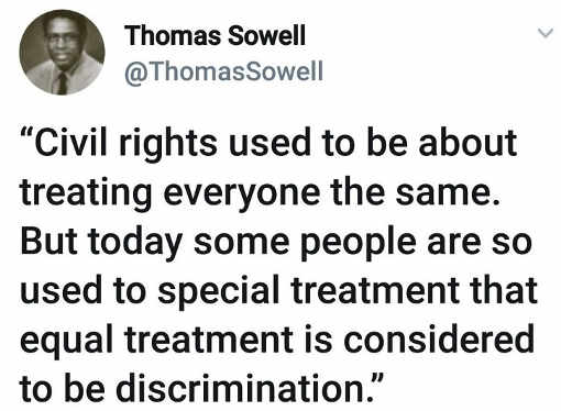 civil-rights-used-to-be-treating-every-one-equal-thomas-sowell
