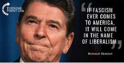 reagan-quote-if-fascism-ever-comes-to-america-will-be-in-name-of-liberalistm