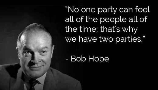 bob-hope-quote-no-one-party-can-fool-all-of-people-thats-why-we-have-two-parties