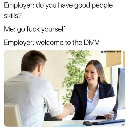 do-you-have-good-people-skills-dmv-interview-go-fuck-yourself