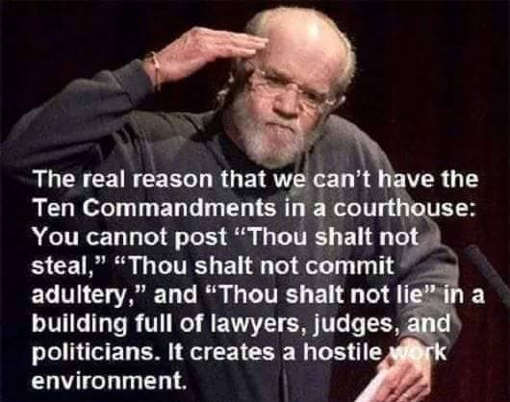 george-carlin-quote-reason-ten-commandments-cant-be-posted-lie-steal-cheat-creates-hostile-work-environment