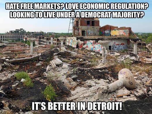 hate-free-markets-love-regulation-democrat-rule-visit-detriot