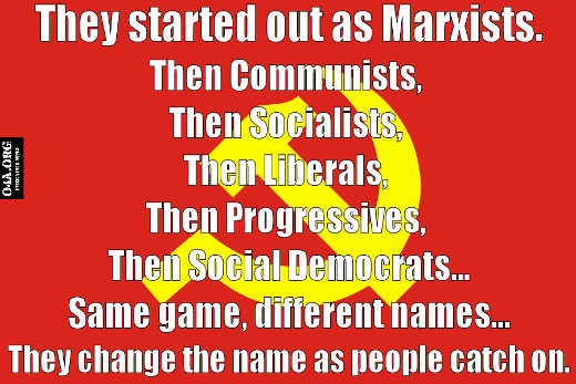 they-started-out-as-marxists-then-communists-socialists-progressives-as-people-catch-on-to-name-changes