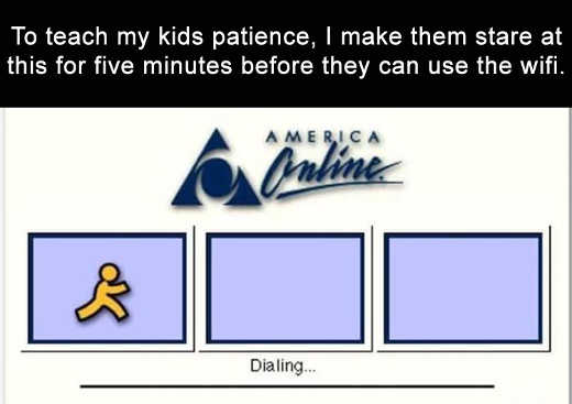to-teach-kids-patience-make-them-stare-at-america-online-dial-in-5-minutes