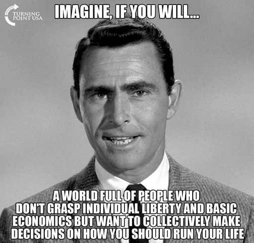 twilight-zone-imagine-people-who-dont-understand-liberty-basic-economics-but-want-to-run-your-life