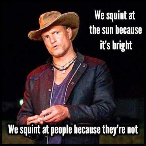 we-squint-at-sun-because-its-bright-squint-at-people-because-theyre-not