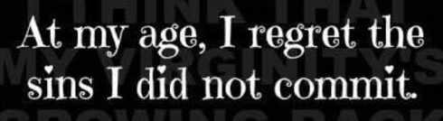 at-my-age-i-regret-sins-i-didnt-commit