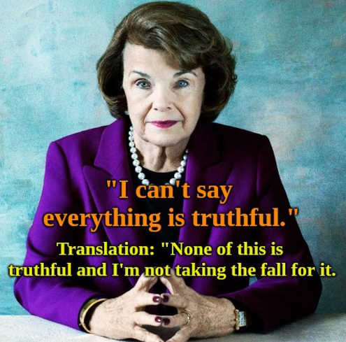 diane-feinstein-cant-say-truthful-translation-none-is-true-not-taking-fall-for-it