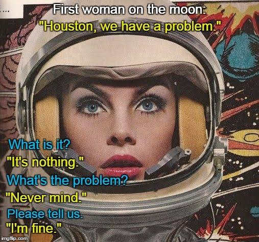 first-woman-on-moon-houston-we-have-problem-its-nothing-nevermind