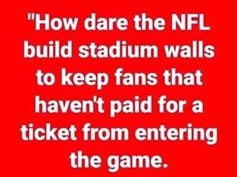 how-dare-nfl-build-stadium-walls-keep-fans-havent-paid-from-entering