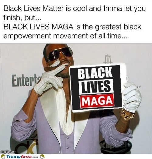 kanye-west-black-lives-maga-im-let-you-finish-empowerment