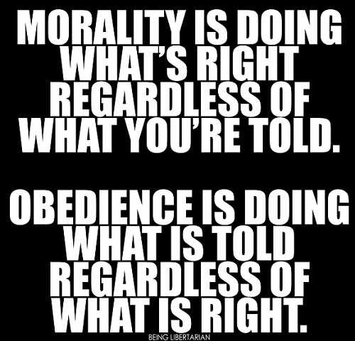 morality-is-doing-whats-right-regardless-of-what-youre-told-obedience-doing-what-told-regardless-of-what-is-right