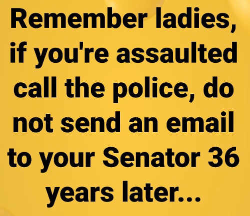 remember-ladies-if-assaulted-call-police-dont-email-senator-36-years-later