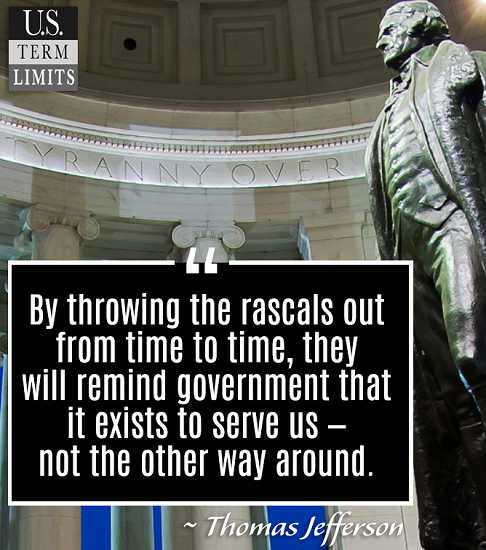 thomas-jefferson-term-limits-by-throwing-rascals-out-from-time-to-time-reminds-government-exists-to-serve-us
