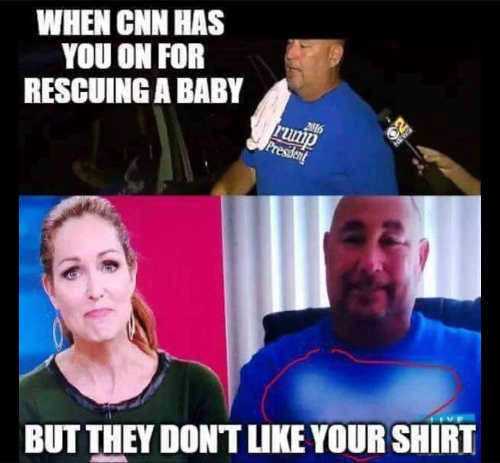 when-cnn-has-you-on-for-rescuing-baby-but-doesnt-like-your-trump-maga-shirt