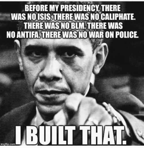 obama-before-my-presidency-no-isis-no-caliphate-antifa-blm-war-on-police-i-built-that