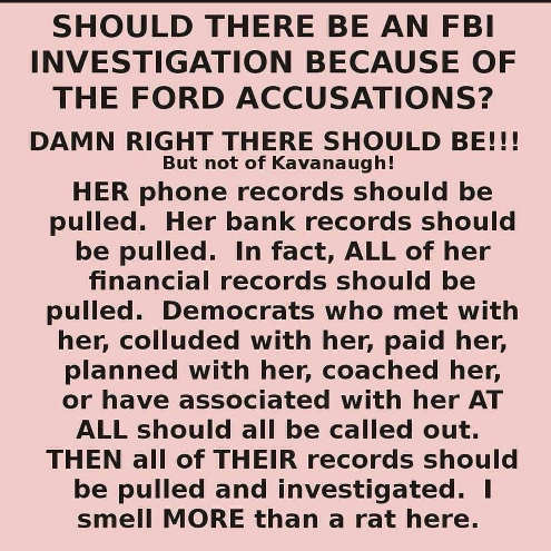 should-there-be-investigation-yes-but-not-of-kavanaugh-investigate-ford-and-all-who-financed-her