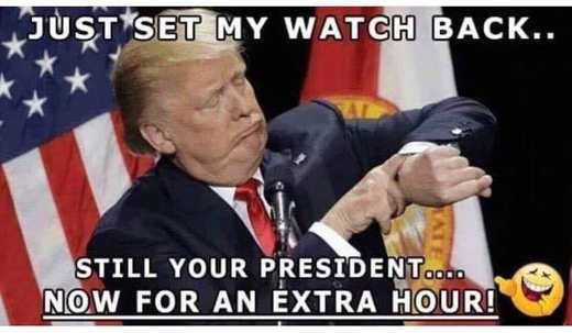 trump-just-set-my-watch-back-still-your-president-extra-hour