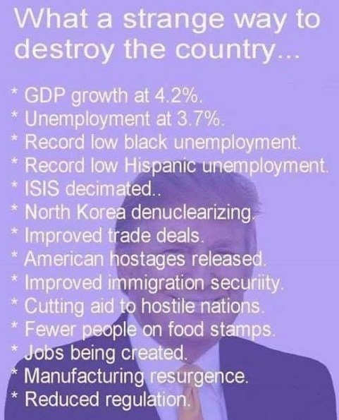 trump-strange-way-to-destroy-country-great-gdp-unemployment-treaties-economy-list