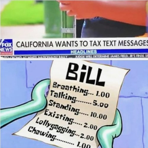 california taxing text messages bill breathing talking standing existing lollygagging chewing