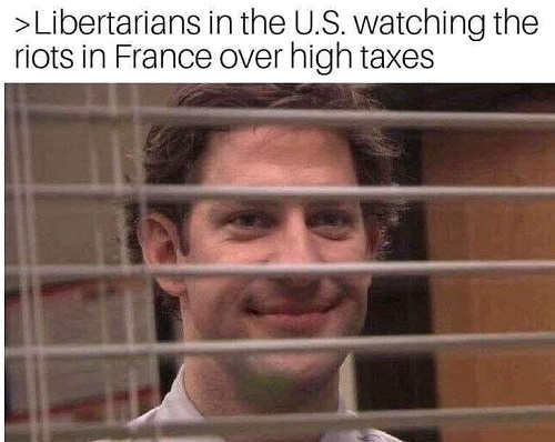 libertarians in us watching riots in france over high taxes office