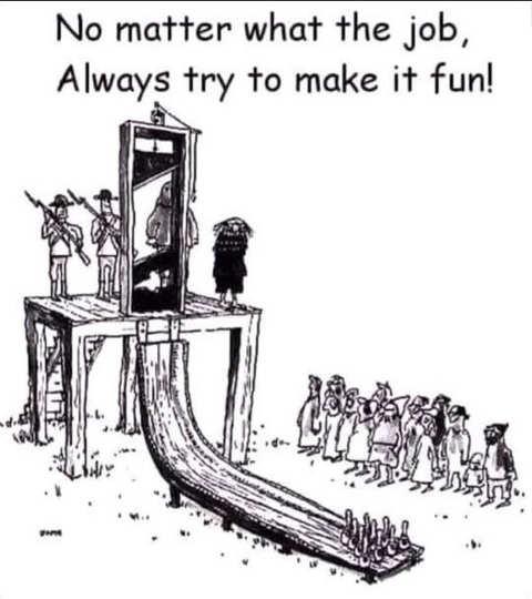 no matter what the job make it fun