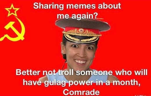 ocasio cortez sharing memes again wait until i have gulag power