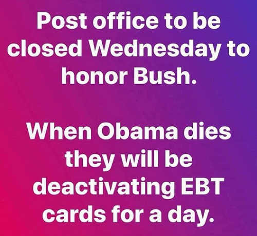 post office closed for bush when obama dies ebt cards will be deactivated